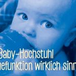 Ist ein Baby-Hochstuhl mit Liegefunktion wirklich sinnvoll?